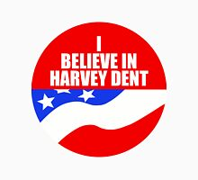 I Believe In Harvey Dent - Batman Dark Knight Political Logo Unisex T-Shirt