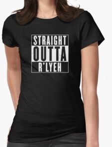 Straight Outta R'lyeh Womens Fitted T-Shirt