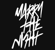 Marry The Night. by unstoppabls