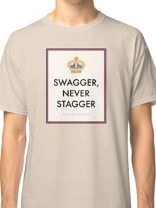 Swagger Never Stagger Classic T-Shirt