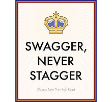 Swagger Never Stagger Photographic Print