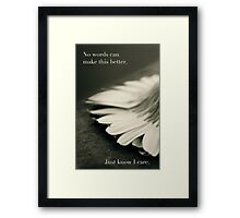 Just Know I Care Framed Print