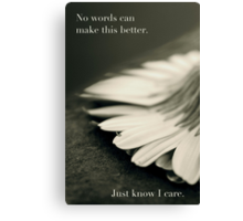 Just Know I Care Canvas Print