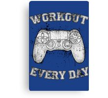 Workout Every Day Canvas Print
