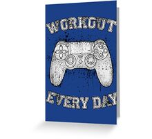 Workout Every Day Greeting Card