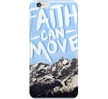 Faith Can Move Mountains (Version 2) iPhone Case/Skin