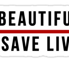 Its A Beautiful Day to Save lives - Black Lettering Sticker