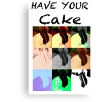 Have Your Cake-Eat it Too Canvas Print