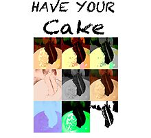 Have Your Cake-Eat it Too Photographic Print