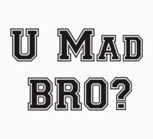 U Mad Bro by SoundShot