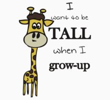 I wann be tall Kids Tee