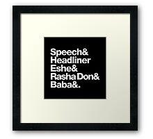 Homage to Speech & Headliner of Arrested Development Framed Print