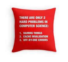 Only 2 hard problems in computer science Throw Pillow