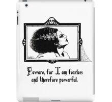 Beware, for I am fearless and therefore powerful. iPad Case/Skin