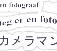 I am a photographer. Multilingual Sticker