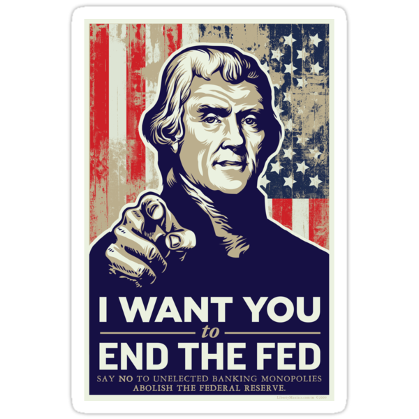 Thomas Jefferson End the Fed by LibertyManiacs