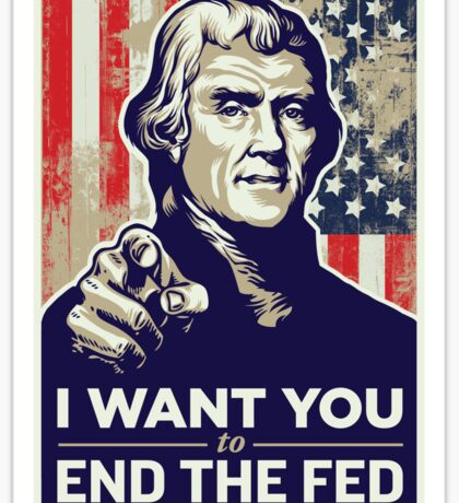 Thomas Jefferson End the Fed Sticker