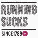 Running Sucks by Forstar Photography