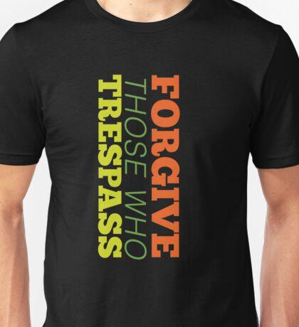 FORGIVE THOSE WHO TRESPASS Unisex T-Shirt