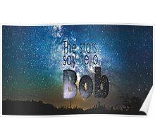The Stars Say Hello Bob Poster