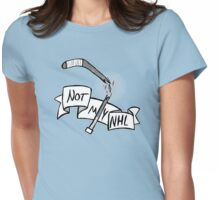 #NotMyNHL Womens Fitted T-Shirt