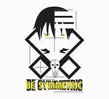 Be Symmetric Unisex T-Shirt