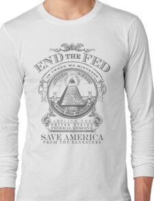 End the Fed Shirt Long Sleeve T-Shirt
