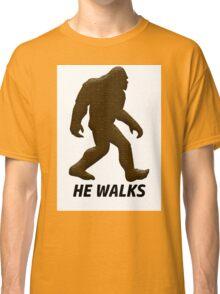 HE WALKS  Classic T-Shirt