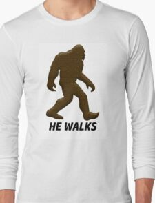 HE WALKS  Long Sleeve T-Shirt