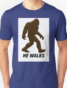 HE WALKS  T-Shirt