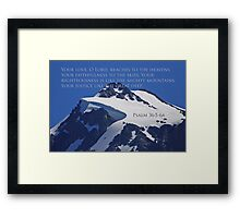mt shuksan top with psalm 36:5-6a Framed Print