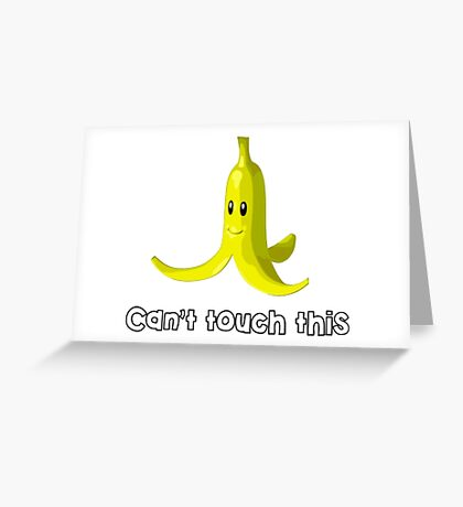 Mario Kart Banana - Can't Touch This Greeting Card