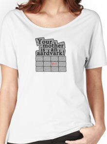 Your Mother is an Aardvark! Women's Relaxed Fit T-Shirt