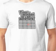 Your Mother is an Aardvark! Unisex T-Shirt