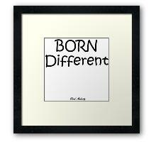BORN DIFFERENT Framed Print