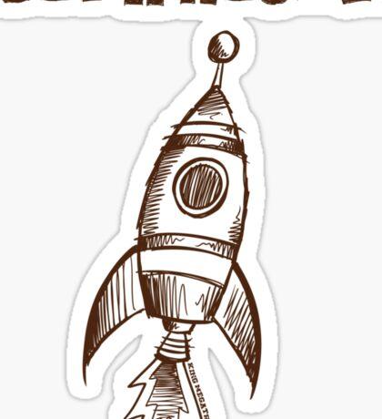 I Got A Rocket Sticker
