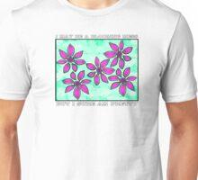 I Sure Am Pretty Unisex T-Shirt
