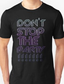 Don't Stop The Party T-Shirt