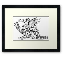 What's Life Without Dragons Framed Print