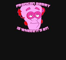 Franken Berry Is Where It's At! T-Shirt