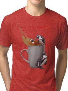Tea Break - Pick up a Penguin! Tri-blend T-Shirt