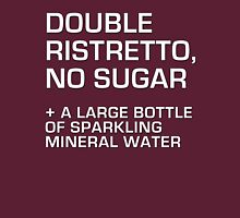 Double Ristretto, No Sugar Unisex T-Shirt