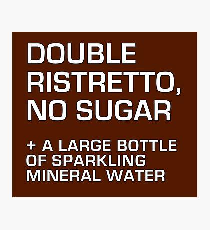 Double Ristretto, No Sugar Photographic Print