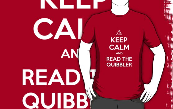 Keep Calm and Read the Quibbler by wittytees