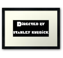 Directed by Stanley Kubrick (white) Framed Print