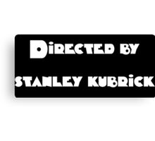 Directed by Stanley Kubrick (white) Canvas Print