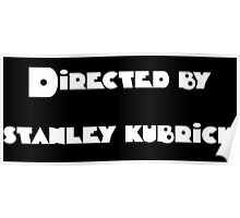 Directed by Stanley Kubrick (white) Poster