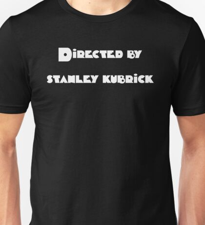 Directed by Stanley Kubrick (white) Unisex T-Shirt