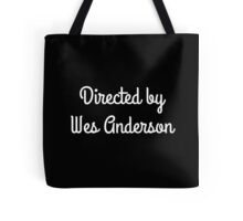 Directed by Wes Anderson (white) Tote Bag