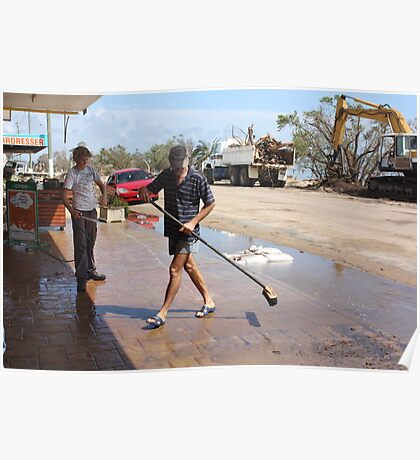 Shop Owners clean up after Cyclone Yasi - Cardwell, North Queensland, Australia Poster